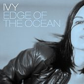 Edge of the Ocean by Ivy