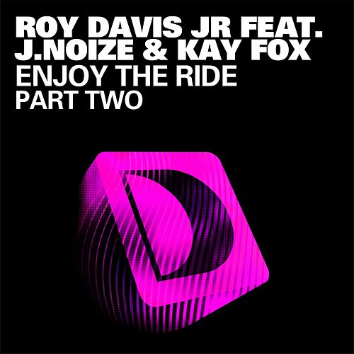 Play & Download Enjoy The Ride by Roy Davis, Jr. | Napster