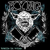 Play & Download Trails In Veins by Kyng | Napster