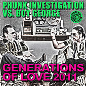 Generation Of Love 2011 by Phunk Investigation