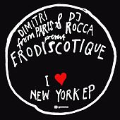 Erodiscotique - I Love New York EP von Dimitri from Paris