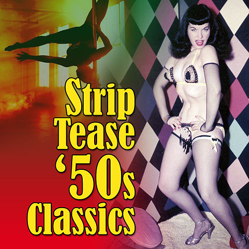 Play & Download Strip Tease '50s Classics by Various Artists | Napster