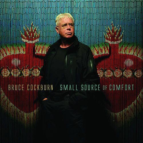 Small Source Of Comfort by Bruce Cockburn
