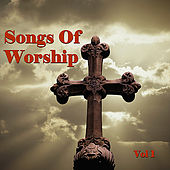 Play & Download Songs of Worship Vol. 1 by Various Artists | Napster