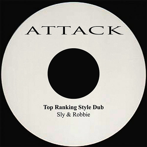 Top Ranking Style Dub by Sly and Robbie