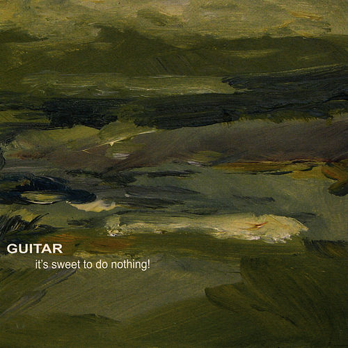 It's Sweet to do Nothing by Guitar