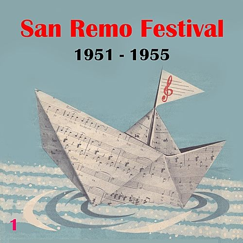 The Italian Song  / San Remo Festival, Volume 1 (1951 - 1955) by Various Artists
