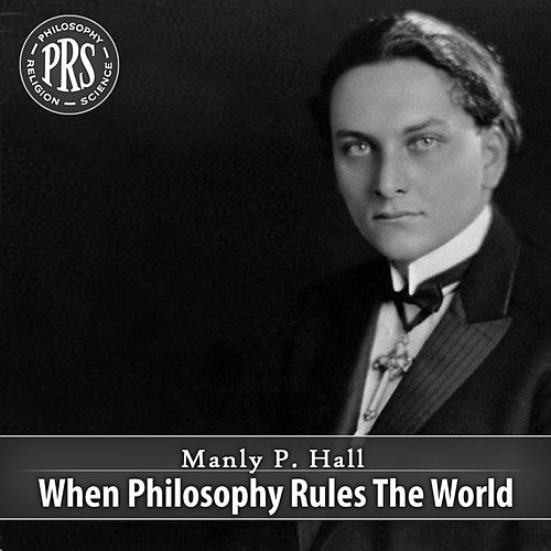 Play & Download When Philosophy Rules The World by Manly P. Hall | Napster