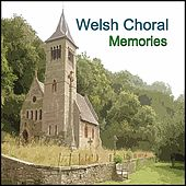 Play & Download Welsh Choral Memories by Various Artists | Napster