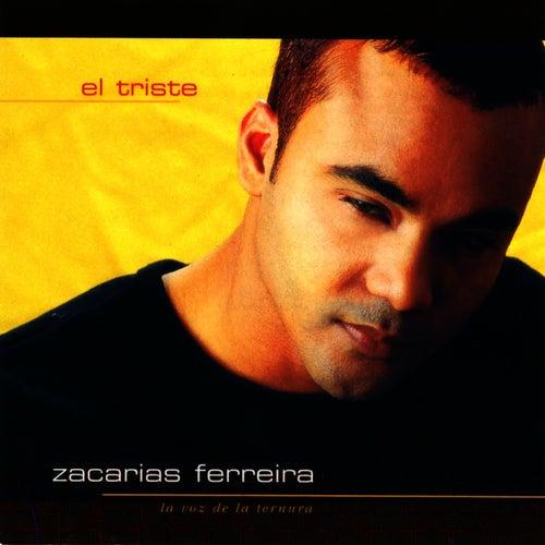Play & Download El Triste by Zacarias Ferreira | Napster