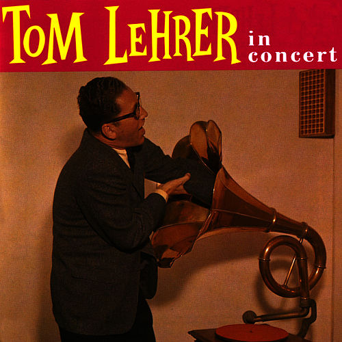 In Concert by Tom Lehrer
