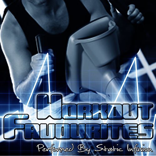 Play & Download Workout Favourites by Static Infusion | Napster
