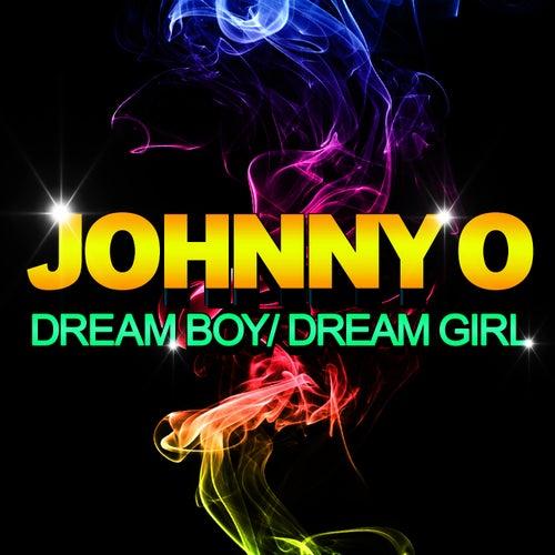 Dream Boy / Dream Girl by Johnny O