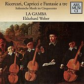 Play & Download Ricercari, Capricci e Fantasie a tre by Various Artists | Napster