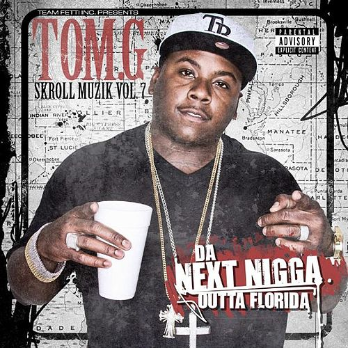 Play & Download Da Next Nigga Outta Florida by Tom G | Napster