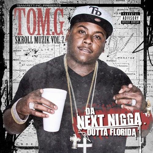 Da Next Nigga Outta Florida by Tom G