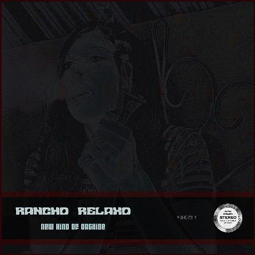 Play & Download New Kind of Orchide by Rancho Relaxo | Napster