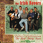 Play & Download Celtic Collection, The Next Thirty Years by Irish Rovers | Napster