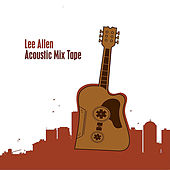 Acoustic Mixtape by Lee Allen
