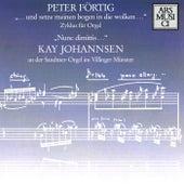 Play & Download Fortig: … und setze meinen goben in die wolken … / Nunc dimittis … by Kay Johannsen | Napster