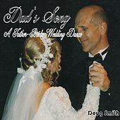 Dad's Song - A Father-Bride Wedding Dance - Single by Doug Smith