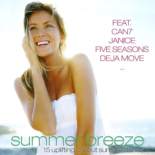 Play & Download Summer Breeze - 15 uplifting chillout summer tunes by Various Artists | Napster