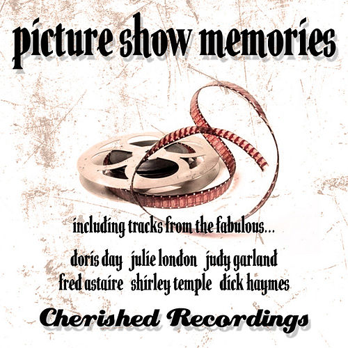 Play & Download Picture Show Memories by Various Artists | Napster