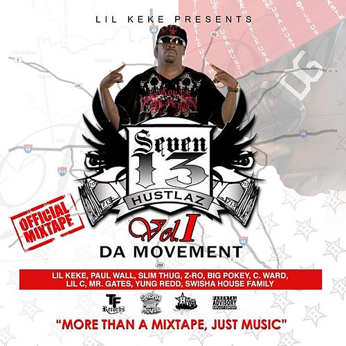 Play & Download Seven 13 Hustlaz Vol. 1 The Movement by Lil' Keke | Napster