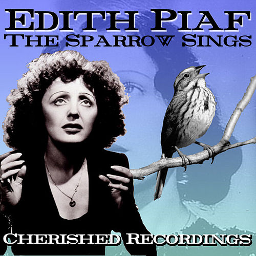 The Sparrow Sings by Edith Piaf