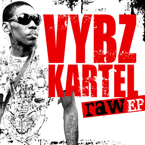 Play & Download Vybz Kartel Raw - EP by VYBZ Kartel | Napster