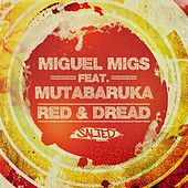Play & Download Red & Dread by Miguel Migs | Napster