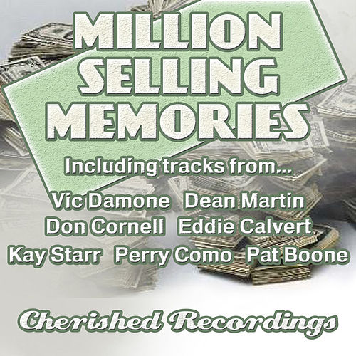 Play & Download Million Selling Memories by Various Artists | Napster