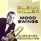 Play & Download Mood Swings by Glenn Miller | Napster
