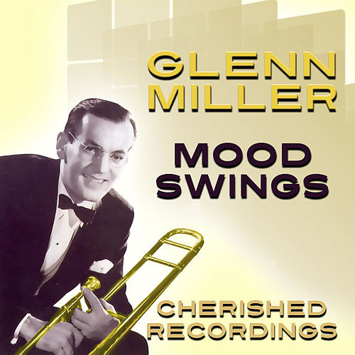 Play & Download Mood Swings by Glenn Miller | Napster