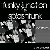 Play & Download Funky Junction &  Splashfunk The Album by Various Artists | Napster