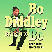 Play & Download Bring It To Bo by Bo Diddley | Napster