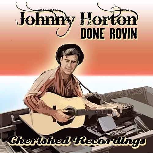 Play & Download Done Rovin by Johnny Horton | Napster