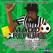 Mad Referee Riddim by Various Artists