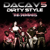 Play & Download Dirty Style - The Remixes by Dacav 5 | Napster