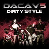 Play & Download Dirty Style by Dacav 5 | Napster