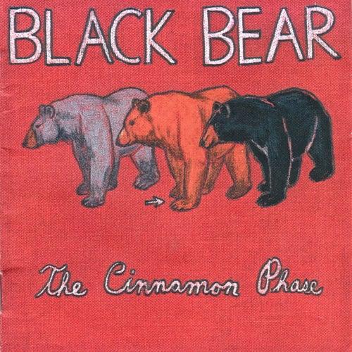 The Cinnamon Phase by Black Bear
