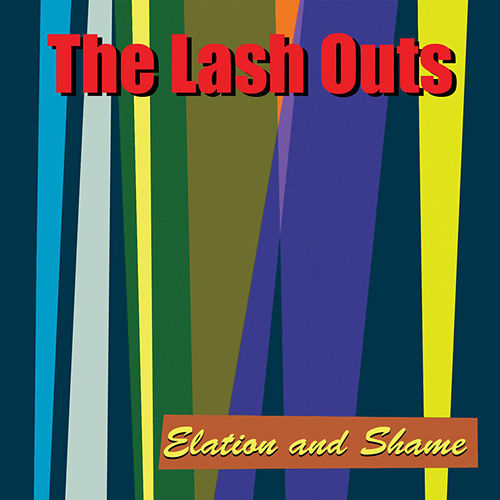 Elation And Shame by The Lash Outs