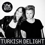 Turkish Delight by Fagget Fairys
