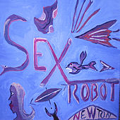 Play & Download Sexrobot by Newton | Napster