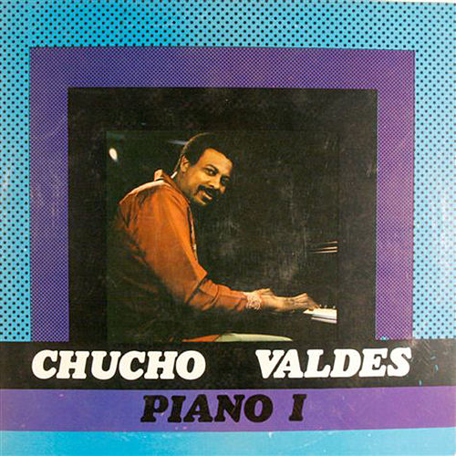 Play & Download Chucho Valdes: Piano I by Chucho Valdes | Napster
