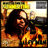 Play & Download I'm Hotter Then The Summertime by Alley Man | Napster