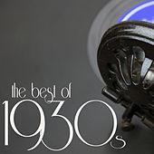 Play & Download The Best of the 1930s by Various Artists | Napster