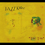 Play & Download Jazz Kidzz by The Trio | Napster