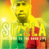 Welcome To The Good Life by Sizzla
