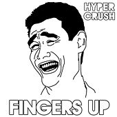 Play & Download Fingers Up by Hyper Crush | Napster
